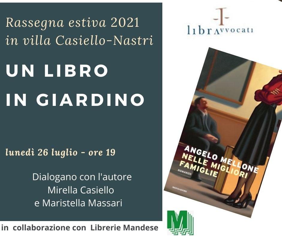 """Un libro in Giardino, Angelo Mellone presenta """"Nelle migliori famiglie"""""""